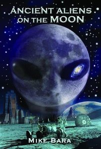 Mike Bara - Ancient Aliens On The Moon [Repost]