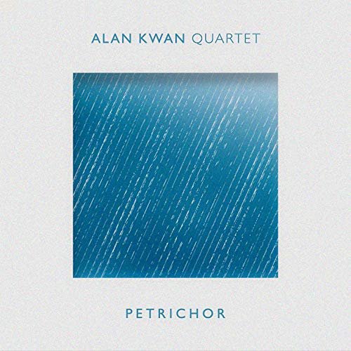 Alan Kwan Quartet - Petrichor (2019) [Official Digital Download]