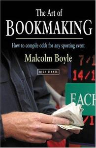 The Art of Bookmaking: How to Compile Odds for Any Sporting Event