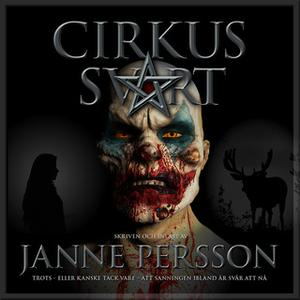 «Cirkus Svart» by Janne Persson