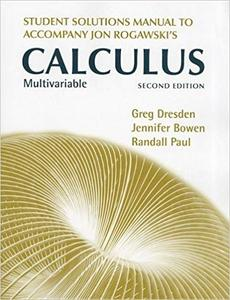 Student's Solutions Manual for Multivariable Calculus: Early and Late Transcendentals (2nd Edition)