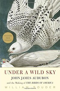Under a Wild Sky: John James Audubon and the Making of the Birds of America (repost)