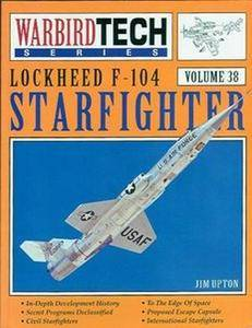 Lockheed F-104 Starfighter (Warbird Tech Series 38) (Repost)