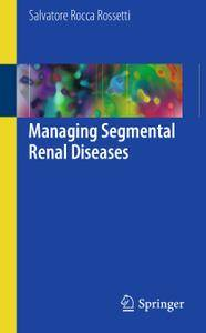 Managing Segmental Renal Diseases (Repost)