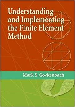 Understanding And Implementing the Finite Element Method (Repost)