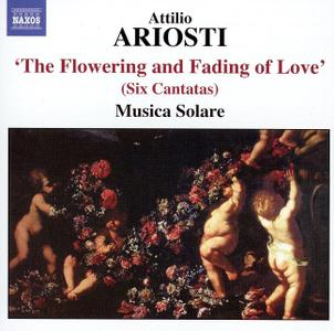 Musica Solare - Attilio Ariosti: The Flowering and Fading of Love (2005)