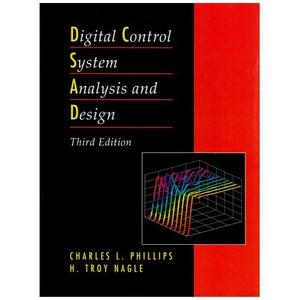Digital Control System Analysis and Design (3rd Edition) (Repost)