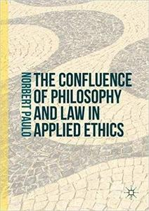The Confluence of Philosophy and Law in Applied Ethics [Repost]