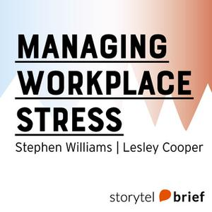 «Managing Workplace Stress» by Stephen Williams