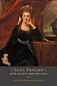 Anna Seward and the End of the Eighteenth Century (Repost)