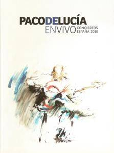 Paco de Lucia - En Vivo Conciertos Espana 2010 (2011) {2CD with DVD5 PAL - Universal Music Spain}