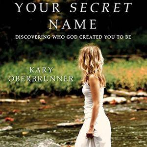 Your Secret Name: Discovering Who God Created You to Be [Audiobook]