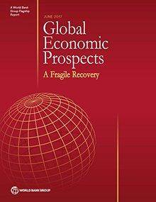 Global Economic Prospects, June 2017: A Fragile Recovery