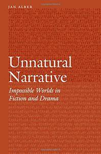 Unnatural Narrative: Impossible Worlds in Fiction and Drama