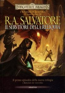 R.A. Salvatore - I soldati di ventura 01. Il Servitore della Reliquia (Repost)