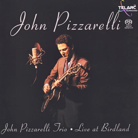 John Pizzarelli - John Pizzarelli Trio: Live At Birdland (2x SACD, 2003) MCH PS3 ISO + Hi-Res FLAC