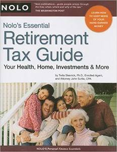 Nolo's Essential Retirement Tax Guide: Your Health, Home, Investments & More (Repost)