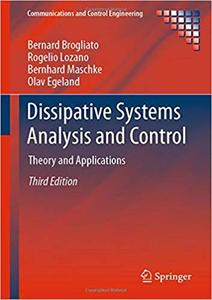Dissipative Systems Analysis and Control: Theory and Applications  Ed 3