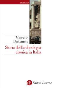 Marcello Barbanera - Storia dell'archeologia classica in Italia