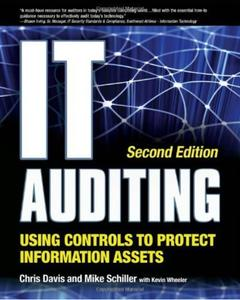 IT Auditing Using Controls to Protect Information Assets (2nd edition)