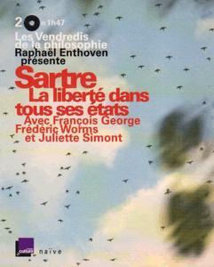 """Raphaël Enthoven, """"Sartre, La liberté dans tous ses états"""""""
