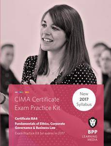 CIMA BA4 Fundamentals of Ethics, Corporate Governance and Business Law: Practice and Revision Kit