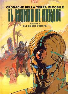 Il Mondo Di Arkadi - Volume 1 - Gli Occhi Di Or-Fe