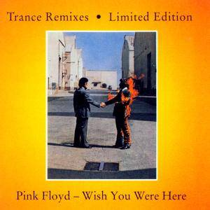 Pink Floyd - Wish You Were Here - Trance Remixes (1994) [Limited Ed.]