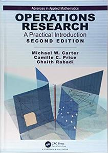 Operations Research: A Practical Introduction (Advances in Applied Mathematics) 2nd Edition