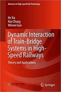 Dynamic Interaction of Train-Bridge Systems in High-Speed Railways: Theory and Applications