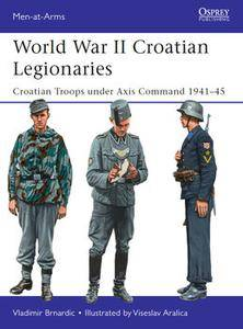World War II Croatian Legionaries (Osprey Men-at-Arms 508)