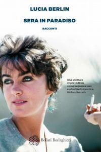 Lucia Berlin - Sera in paradiso