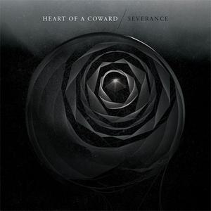 Heart Of A Coward - Severance (2013) {Century Media}