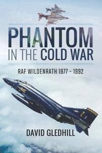 Phantom in the Cold War : RAF Wildenrath 1977 - 1992