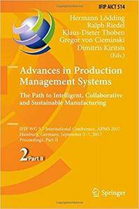 Advances in Production Management Systems. The Path to Intelligent, Collaborative and Sustainable Manufacturing, Part II