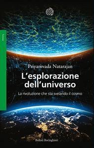 L'esplorazione dell'universo. La rivoluzione che sta svelando il cosmo