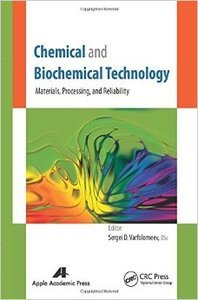 Chemical and Biochemical Technology: Materials, Processing, and Reliability (repost)