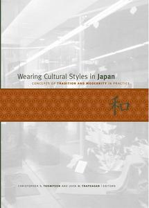 Wearing Cultural Styles in Japan: Concepts of Tradition And Modernity in Practice (Repost)