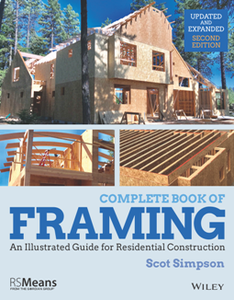 Complete Book of Framing : An Illustrated Guide for Residential Construction, Updated and Expanded Second Edition