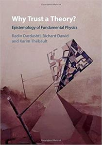 Why Trust a Theory?: Epistemology of Fundamental Physics