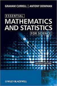 Essential Mathematics and Statistics for Science (Repost)