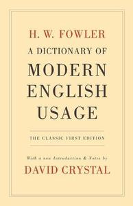 A Dictionary of Modern English Usage: The Classic First Edition (Repost)