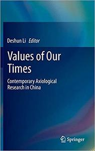 Values of Our Times: Contemporary Axiological Research in China