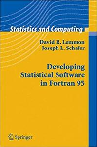 Developing Statistical Software in Fortran 95