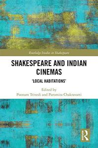 "Shakespeare and Indian Cinemas: ""Local Habitations"""