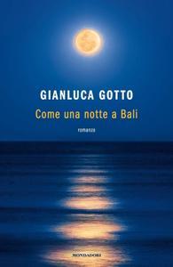 Gianluca Gotto - Come una notte a Bali