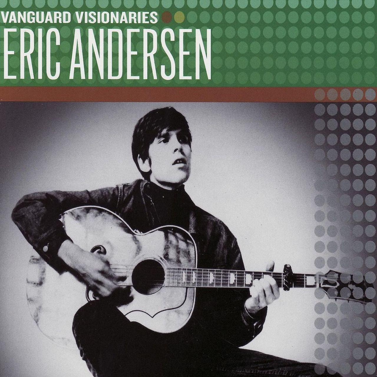 Eric Andersen - Vanguard Visionaries (2007)