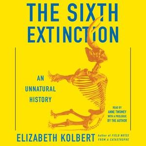 «The Sixth Extinction» by Elizabeth Kolbert