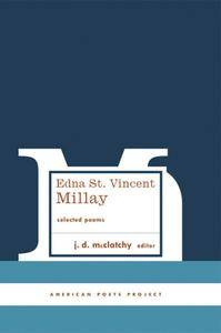 Edna St. Vincent Millay: Selected Poems (American Poets Project)