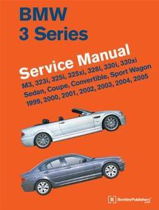BMW 3 Series (E46) Service Manual: 1999-2005